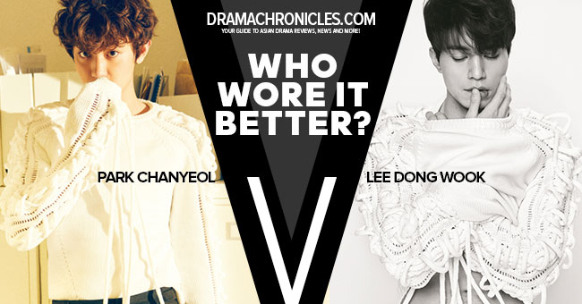 who-wore-it-better-park-chanyeol-vs-lee-dong-wook-feat-image-drama-chronicles